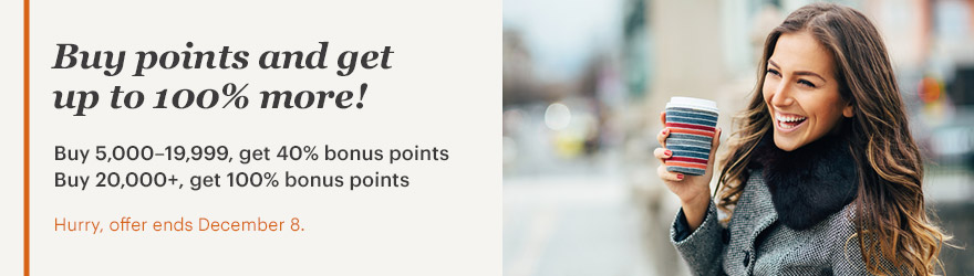 Buy points and get up to 100% more! Buy 5,000- 19,999, get 40% bonus points Buy 20,000+, get 100% bonus points Hurry, offer ends December 8