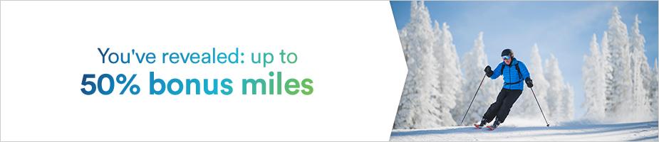 You've revealed: up to 50% bonus miles
