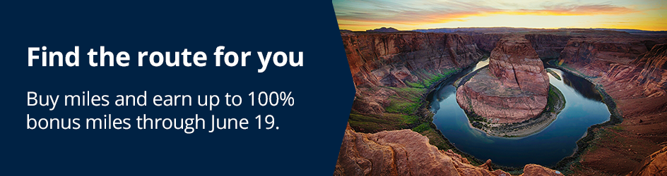 Find the route for you. Buy miles and earn up to 100% bonus miles through June 19.